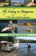 Fly-Fishing in Patagonia: A Trout Bum's Guide to Argentina
