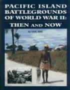 Pacific Island Battlegrounds of World War II: Then and Now - Hinz, Earl R.