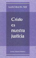Cristo Es Nuestra Justicia = Christ Our Righteousness
