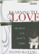 Learning to Love People You Don't Like