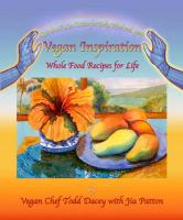 Vegan Inspiration: Whole Food Recipes for Life