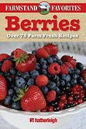 Berries: Over 75 Farm Fresh Recipes