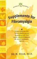 Supplements for Fibromyalgia: Natural AIDS for Overcoming Fibromyalgia and Other Related Disorders