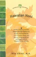 Hawaiian Noni (Morinda Citrifolia): Prize Herb of Hawaii and the South Pacific