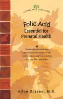 Folic Acid: The Essential B Vitamin That Prevents Birth Defects and Promotes Optimal Health