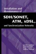 Installation and Maintenance of SDH/SONET, ATM, Xdsl, and Synchronization Networks (Artech House Telecommunications Library)