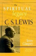 The Spiritual Legacy of C.S. Lewis