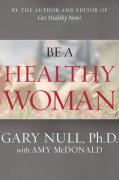 Be a Healthy Woman!
