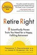 Retire Right: 8 Scientifically Proven Traits You Need for a Happy, Fulfilling Retirement