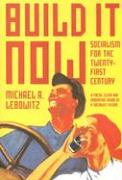 Build It Now: Socialism for the Twenty-First Century