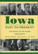 Iowa Past to Present: The People and the Prairie - Schwieder, Dorothy; Morain, Thomas; Nielsen, Lynn