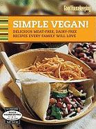Good Housekeeping Simple Vegan!: Delicious Meat-Free, Dairy-Free Recipes Every Family Will Love (Good Housekeeping Cookbooks)