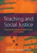 Teaching and Social Justice: Integrating Multicultutral and Feminist Theories in the Classroom