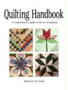 Quilting Handbook: A Comprehensive Guide to the Art of Quilting