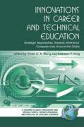 Innovations in Career and Technical Education: Strategic Approaches Towards Workforce Competencies Around the Globe (PB)