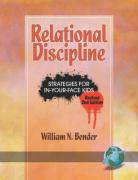 Relational Discipline: Strategies for In-Your-Face Kids (Revised 2nd Edition) (PB) - Bender, William N.