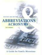 A Abbreviations & Acronyms: Guide for Family Historians, Revised Second Edition