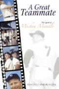 A Great Teammate: The Legend of Mickey Mantle - Swearingen, Randall
