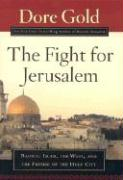 The Fight for Jerusalem: Radical Islam, the West, and the Future of the Holy City