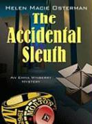 The Accidental Sleuth: An Emma Winberry Mystery - Osterman, Helen Macie