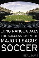 Long-Range Goals: The Success Story of Major League Soccer