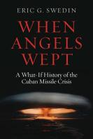 When Angels Wept: A What-If History of the Cuban Missile Crisis
