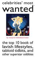Celebrities' Most Wanted: The Top 10 Book of Lavish Lifestyles, Tabloid Tidbits, and Superstar Oddities
