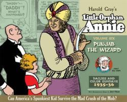 The Complete Little Orphan Annie, Volume Six: Punjab the Wizard: Daily and Sunday Comics 1935-1936