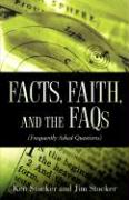 Facts, Faith, and the FAQs - Stocker, Ken; Stocker, Jim