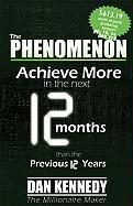 Phenomenon: Achieve More in the Next 12 Months Than the Previous 12 Years