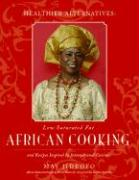 Healthier Alternatives: Low Saturated Fat African Cooking and Recipes Inspired by International Cuisines