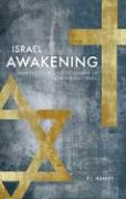 Israel Awakening: Why the Church Needs to Wake Up Concerning Israel - Hanley, P. J.