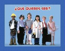 Que Quieres Ser? = What Do You Want to Be? - White, Amy