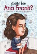 ?Quien Fue Ana Frank? = Who Was Anne Frank?