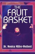 The Fruit Basket - Miller-Wofford, Monica; Miller-Wofford, Dr Monica