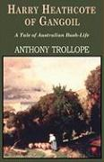 Harry Heathcote of Gangoil - Trollope, Anthony