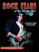 Rock Stars of the 80's and 90's!, a Collector's Book of Memorabilia