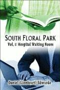 South Floral Park: Vol. 1: Hospital Waiting Room