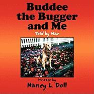 Buddee the Bugger and Me: Told by Mac