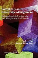 Complexity and Knowledge Management Understanding the Role of Knowledge in the Management of Social Networks (HC) (Managing Organizational Complexity)