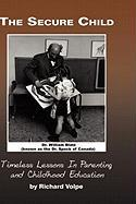 The Secure Child: Timeless Lessons in Parenting (Hc)