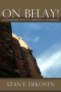 On Belay! an Introduction to Christian Counseling - Dekoven, Stan
