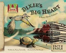 Dixie's Big Heart: A Story about Alabama - Tuminelly, Nancy