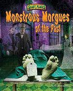 Monstrous Morgues of the Past (Scary Places)