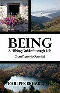 Being: A Hiking Guide Through Life - Erhard, Dr Philippe