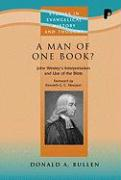 A Man of One Book?: John Wesley's Interpretation and Use of the Bible