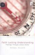 "Faith Lacking Understanding: Theology ""Through a Glass, Darkly"""