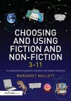 Choosing and Using Fiction and Non-Fiction 3-11: A Comprehensive Guide for Teachers and Student Teachers