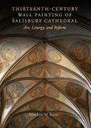 Thirteenth-Century Wall Painting of Salisbury Cathedral: Art, Liturgy, and Reform