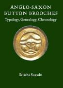 Anglo-Saxon Button Brooches: Typology, Genealogy, Chronology